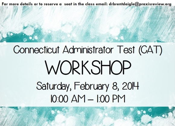 Connecticut Administrator Test (CAT) Workshop - Sat 2/8