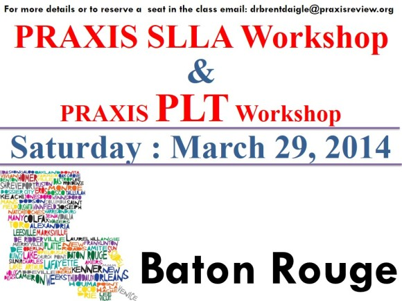 Baton Rouge: Praxis SLLA & PLT Workshop - Saturday 3/29