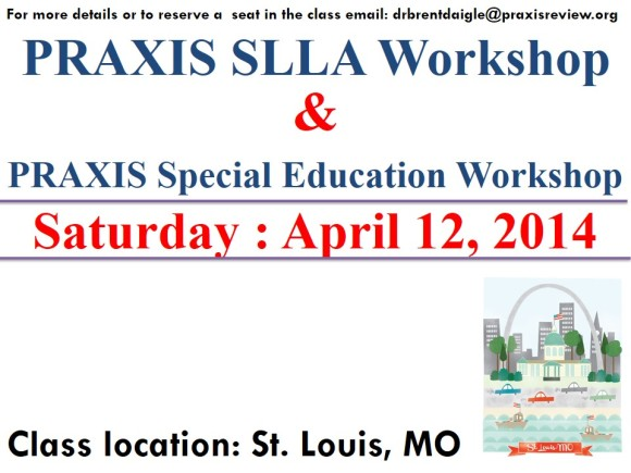 St. Louis, MO : Praxis Workshop: SLLA and Special Education - Saturday April 12, 2014