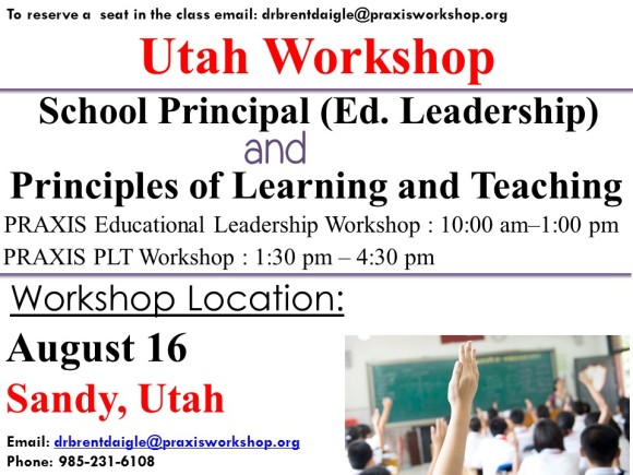 August 16, 2014 Praxis Ed Leadership - 10am -1pm Praxis Principles of Learning and Teaching - 1:30pm-4:30pm